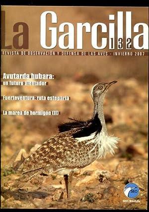 LA GARCILLA. REVISTA DE OBSERVACION Y DEFENSA DE LAS AVES. NUM. 132: AVUTARDA HUBARA: UN FUTURO ...