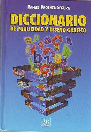 DICCIONARIO DE PUBLICIDAD Y DISEÑO GRAFICO.: PROENZA SEGURA, Rafael.
