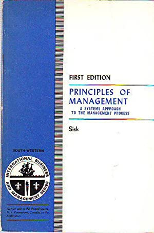 PRINCIPLES OF MANAGEMENT. A SYSTEM APPROACH TO THE MANAGEMENT PROCESS.