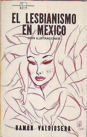 EL LESBIANISMO EN MEXICO (CON ILUSTRACIONES).: VALDIOSERA, Ramón.