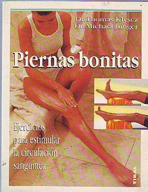 PIERNAS BONITAS. EJERCICIOS PARA ESTIMULAR LA CIRCULACION SANGUINEA.: KLYSCZ/JUNGER, Thomas/Michael...