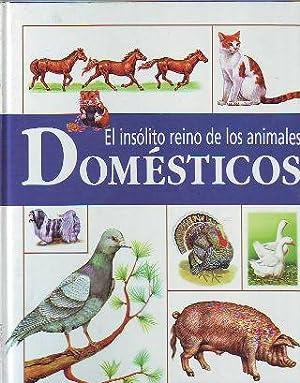 EL INSOLITO REINO DE LOS ANIMALES DOMESTICOS.