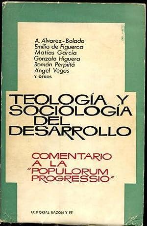 TEOLOGIA Y SOCIOLOGIA DEL DESARROLLO. COMENTARIO A: ALVAREZ-BOLADO/FIGUEROA/GARCIA/HIGUERA/PERPIÑA/VEGAS, A./Emilio de/Matias/Gonzalo/Roman/Angel