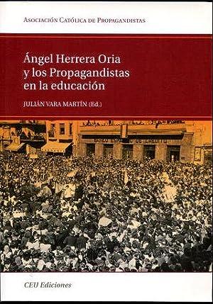 ANGEL HERRERA ORIA Y LOS PROPAGANDISTAS EN: VARA MARTIN, Julian