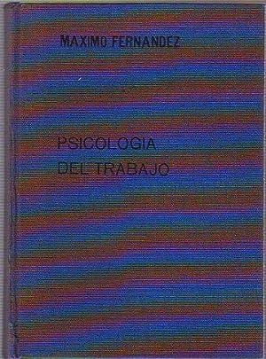 PSICOLOGIA DEL TRABAJO. LA ADAPTACION DEL HOMBRE: FERNANDEZ HERNANDEZ, Maximo.