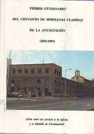 PRIMER CENTENARIO DEL CONVENTO DE HERMANAS CLARISAS DE LA ANUNCIACIÓN (1891-1991). CIEN A&...