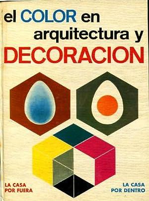 EL COLOR EN ARQUITECTURA Y DECORACION.: HAYTEN, Peter J.