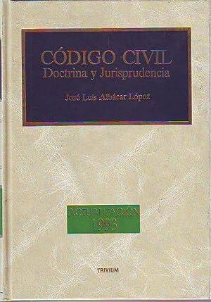 CODIGO CIVIL. DOCTRINA Y JURISPRUDENCIA. Actualizacion 1993.: ALBACAR LOPEZ, José