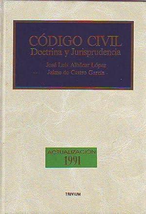 CODIGO CIVIL. DOCTRINA Y JURISPRUDENCIA. ACTUALIZACION 1991.: ALBACAR LOPEZ, José