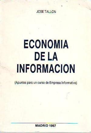 ECONOMIA DE LA INFORMACION (APUNTES PARA UN: TALLON, José.