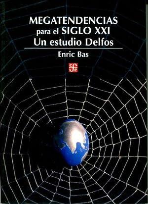 MEGATENDENCIAS PARA EL SIGLO XXI. UN ESTUDIO: BAS, Enric.