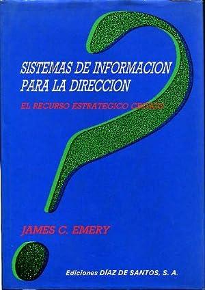 SISTEMAS DE INFORMACION PARA LA DIRECCION. EL RECURSO ESTRATEGICO CRITICO.: EMERY, James C.