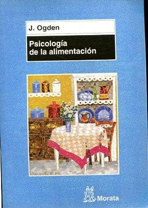 PSICOLOGIA DE LA ALIMENTACION.: OGDEN, J.