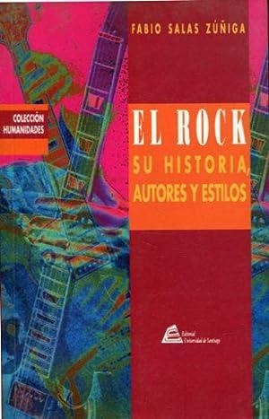 EL ROCK: SU HISTORIA, AUTORES Y ESTILOS.: SALAS ZUÑIGA, Fabio.