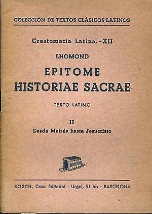 EPITOME HISTORIAE SACRAE. II: DESDE MOISES HASTA: LHOMOND.