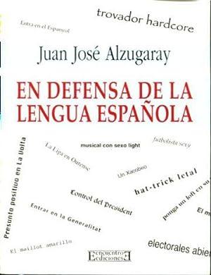 EN DEFENSA DE LA LENGUA ESPAÑOLA.: ALZUGARAY, Juan Jose.