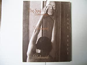 The Soul Unbound - The Photographs of Jane Reece