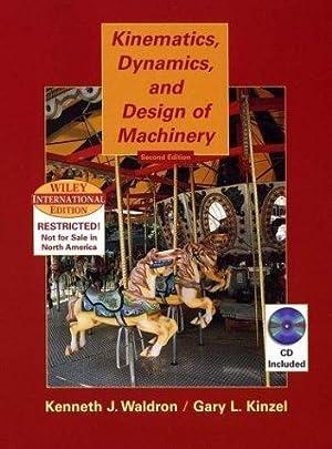 KINEMATICS DYNAMICS & DESIGN OF MACHINERY 2/E: WALDRON