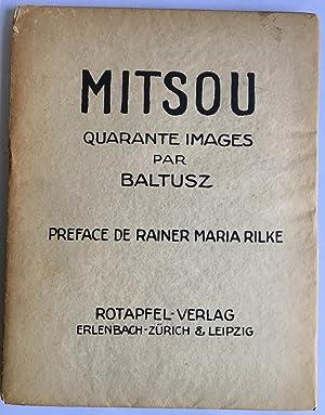 Mitsou. Quarante Images par Baltusz. Preface de: BALTHUS [Balthasar Klossowski