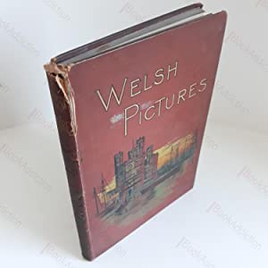 Welsh Pictures Drawn with Pen and Pencil: Lovett, Richard (editor)