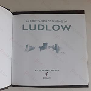Paintings of Ludlow: An Artist's Book (Limited Edition 35/250) (Signed): Jones, Peter ...
