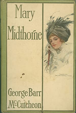 MARY MIDTHORNE: McCutcheon, George Barr