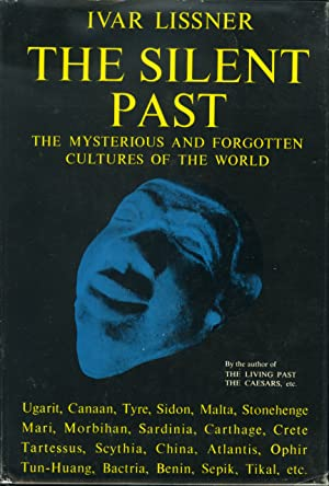 The silent past: Mysterious and forgotten cultures of the world: Lissner, Ivar