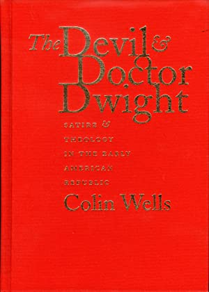 The Devil and Doctor Dwight: Satire and Theology in the Early American Republic