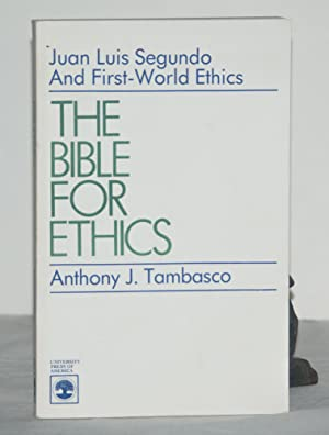 The Bible for Ethics: Juan Luis Segundo and First World Ethics
