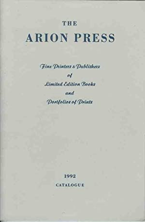 The Arion Press: Fine Printers & Publishers of Limited Edition Books and Portfolios of Prints: 19...