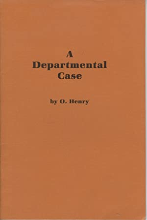 A Departmental Case; By O. Henry