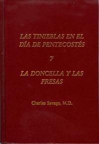 Las Tinieblas en el Dia de Pentecostes y La Doncella y las Fresas y Cuarenta sonetos menos uno de ...