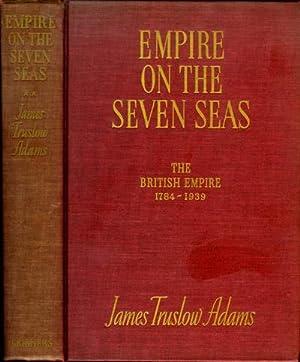 Empire on the Seven Seas: The British: Adams, James Truslow