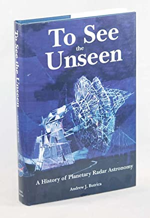 To See the Unseen: A History of Planetary Radar Astronomy