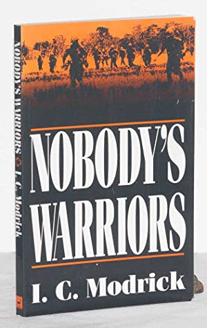 Nobody's Warriors: Modrick, I. C.