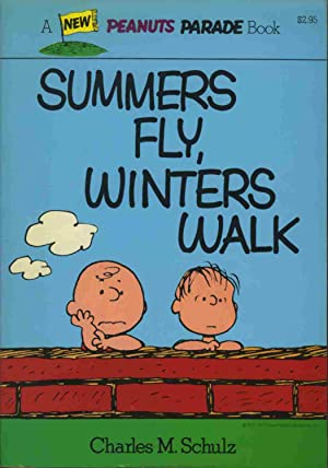 Summers Fly, Winters Walk: Schulz, Charles M.