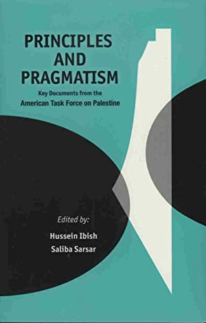 Principles and Pragmatism: Key Documents from the: Ibish, Hussein and