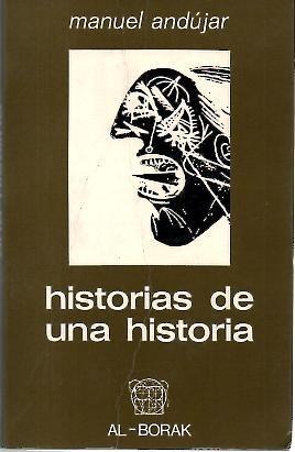 HISTORIAS DE UNA HISTORIA. - ANDUJAR, Manuel.