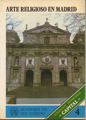 ARTE RELIGIOSO EN MADRID. 4. - PASTOR FERNANDEZ DE ANGULO, Carmen. NIETO LOPEZ, José María.