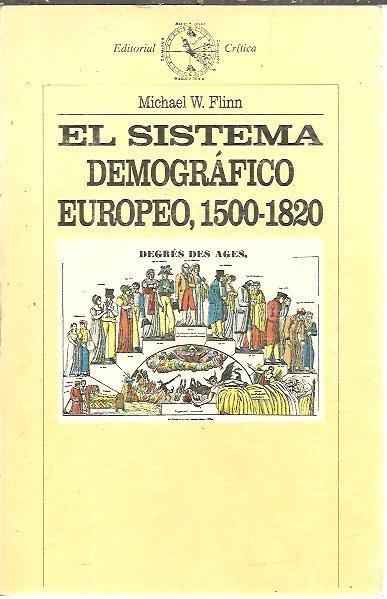 EL SISTEMA DEMOGRAFICO EUROPEO, 1500 - 1820. - FLINN, Michael W.