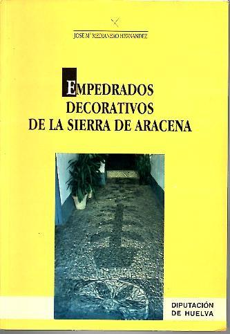 EMPEDRADOS DECORATIVOS DE LA SIERRA DE ARACENA. - MEDIANERO HERNANDEZ, José María.