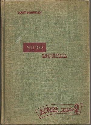 NUDO MORTAL.: MCMULLEN, Mary.