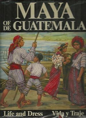 MAYA OF-DE GUATEMALA. LIFE AND DRESS. VIDA: PETTERSEN, Carmen L.
