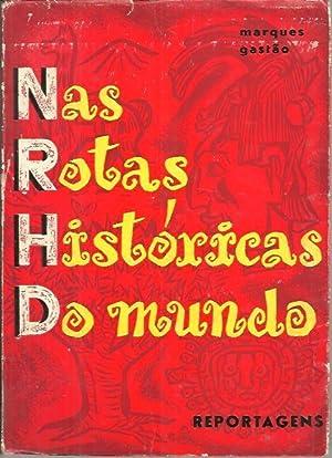 NAS ROTAS HISTORICAS DO MUNDO.: GASTAO, Marques.