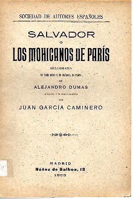 SALVADOR O LOS MOHICANOS DE PARIS.: DUMAS, Alejandro.