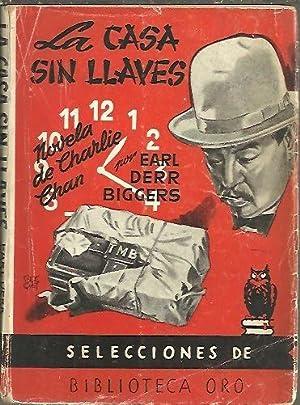 LA CASA SIN LLAVES.: DERR BIGGERS, Earl.