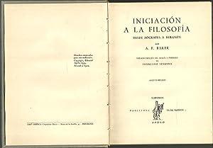 INICIACION A LA FILOSOFIA. DESDE SOCRATES A: BAKER, A.E.