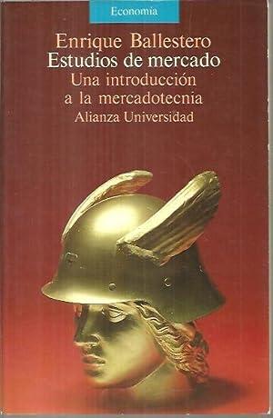 ESTUDIOS DE MERCADO. UNA INTRODUCCION A LA MERCADOTECNIA.: BALLESTEROS, Enrique.
