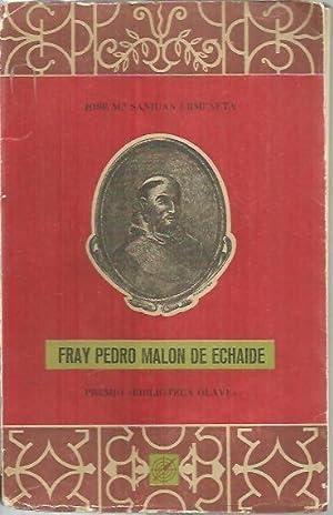 FRAY PEDRO MALON DE ECHAIDE.: SANJUAN URMENETA, José
