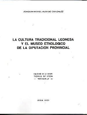 LA CULTURA TRADICIONAL LEONESA Y EL MUSEO: ALONSO GONZALEZ, Joaquín